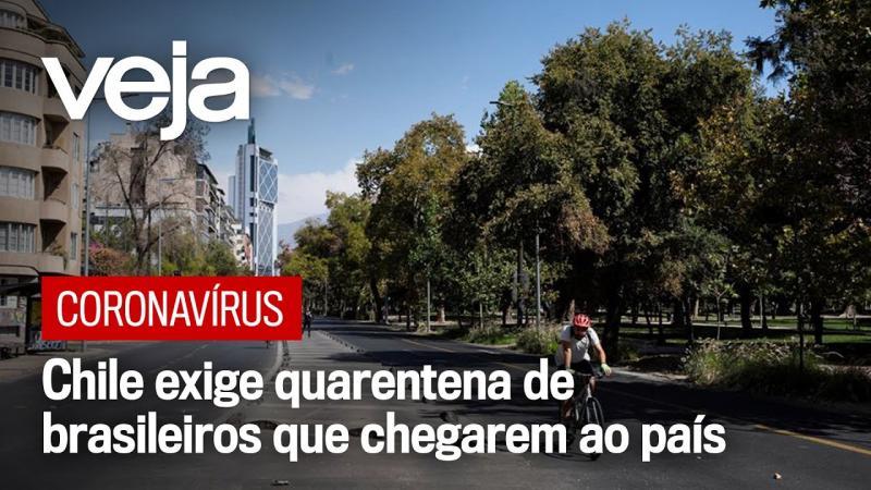 Coronavírus: Chile endurece restrições para o Brasil e impõe quarentena paga em hotel